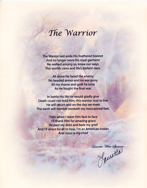 The Warrior, a poem by Lauretta White Sparrow, by permission, 2007